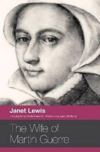 """In this new edition of Janet Lewis's classic short novel, The Wife of Martin Guerre, Swallow Press executive editor Kevin Haworth writes that Lewis's story is """"a short novel of astonishing depth and resonance, a sharply drawn historical t..."""