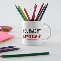 You make my lips drip a sexy ,dirty rude vulgar white ceramic coffee mug gag gift| batchelor party |batchelorette party | $15.95