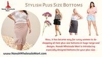 For more information visit at: https://nanakwholesalemart.com/product-category/plus-size-clothing/plus-size-bottoms/