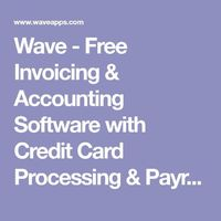 Wave - Free Invoicing & Accounting Software with Credit Card Processing & Payroll Services