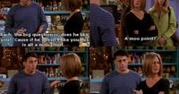 """JOEY �€"""" Rach, the big question is, does he like you? Cause if he doesn't like you, this is all a moo point. RACH �€"""" A moo point? JOEY �€"""" You know, like a cow's opinion. It doesn't matter. It's moo...."""