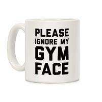 �œ� Handcrafted in USA! �œ� Support American Small Businesses. Please Ignore My Gym Face Ceramic Coffee Mug $14.99