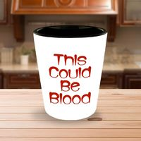 Halloween Themed Shot Glass - This Could Be Blood - Vampire Party Favor - Host Gift Idea - Cosplay $16.95
