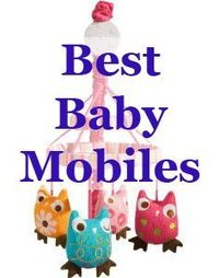 Reviews of musical mobiles, black-and-white mobiles, and organic ones.