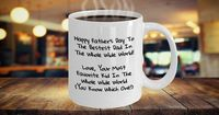 Father's Day Gift For Dad, Funny Coffee Mug, Happy Father's Day To The Bestest Dad In The Whole Wide World Love Your Most Favorite Kid $17.95