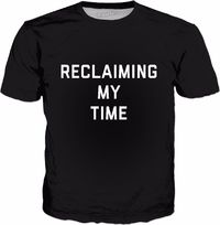 Reclaiming My Time Classic Black T-Shirt $25.00