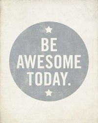 How will you be awesome today? http://adventuresforlife.wordpress.com/2012/06/05/morning-wake-up-call/
