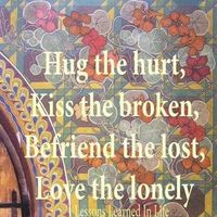 Hug the Hurt, Kiss the Broken... #quotes