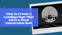 How to Create a Landing Page That Gives a Good Conversion Rate