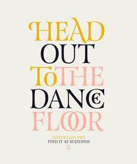 Head Out to the Dancefloor Get the font at http://www.myfonts.com/fonts/sudtipos/esmeralda-pro/