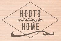 Hoots Will Always Be Home - Laser Engraved Wood Wall Decor $19.95