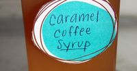caramel coffee syrup... yummo... I used Nestle Caramel instead of making my own.