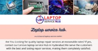 Laptops Service Hub is your one stop destination for your any kind of Laptop Repair in Hyderabad,Manikonda call us for quality repair 6309334445. Our no 1. Laptop service center in Manikonda professionals are proficient in fixing any hardware and software...