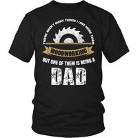 Woodworking T-Shirt, Dad T-Shirt, This Dad Loves Woodworking T-Shirt, Gift for Dad, Gift for Dad, Gift for Grandfather, Woodworking $20.99
