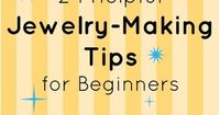We've pulled together 24 Helpful Jewelry Making Tips for Beginners, so you can get advice and words of encouragement from the experts! This list of handy jewelr