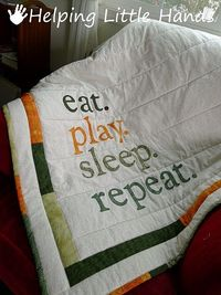 Baby Boy Quilt. Eat. Play. Sleep. Repeat. Cute idea!