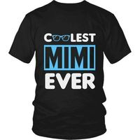 Mimi T-Shirt, Mimi Shirt, Cool Mimi, Coolest Mimi Ever T-Shirt, Gift for Mimi, Gift for Grandmother, Mimi Gift $20.99