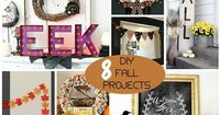 8 DIY Fall projects and inspiration to get your home ready for Autumn.