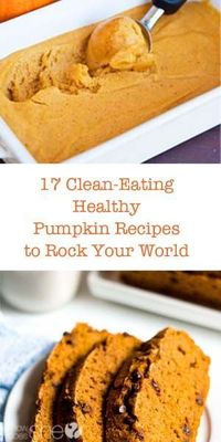Food and Drink. 17 Clean-Eating Healthy Pumpkin Recipes to Rock Your World This Fall