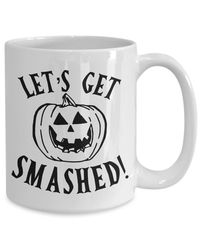 25% off Sale Let's get smashed halloween $15.95