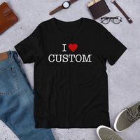 Custom I Heart T-Shirt. I Love [YOUR TEXT] Shirt. Personalize Your Own Ending. Unisex Personalised Shirt $19.00