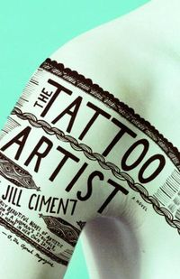 The Tattoo Artist Author: Jill Ciment Publisher: Vintage Publication Date: October 17, 2006 Genre: Fiction Design Info: Designer: Helen Yentus Typeface: Hand Lettered
