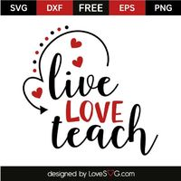 *** FREE SVG CUT FILE for Cricut, Silhouette and more *** Live Love Teach