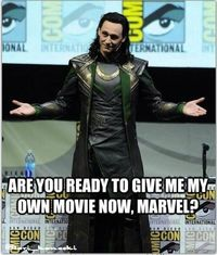 Loki is the reason I watch Thor.