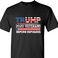PRESIDENT TRUMP 2020 VETERANS BEFORE REFUGEES T SHIRT $27.76