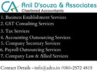 Anil D'Souza and Associates(ADCA), is a firm of Chartered Accountants, based out of Bangalore, managed by qualified Chartered Accountants, Company Secretaries, Corporate Financial Advisors and Tax consultants. Our organization is a congregat...