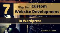 Businesses have gone online by leveraging Custom Website Development in Wordpress, to make their wider on the global platform, to open new avenues of business opportunities. Here are 7 Tips that can help you make the best out of the Custom Website Develop...