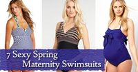 7 Sexy Spring Maternity Swimsuits--I don't know about feeling or looking sexy in a maternity swimsuit, but not looking like a whale would suffice!