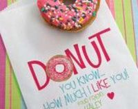 Donut you know how much I like you?! Cute to put in the school lunch and send to work for hubby.