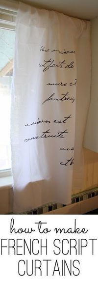 Easy DIY French Script Curtains tutorial - a step by step how to, including how to create the pretty fabric. Quick and cheap, yet beautiful!