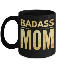 Gifts For Mum From Son - Birthday Ideas For Mom - 11 Oz Black Cup - Badass Mom $16.95