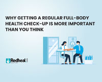 Read out to know why getting a full-body health check-up regularly is more important than you think and understand the issue and prevent it from aggravating.