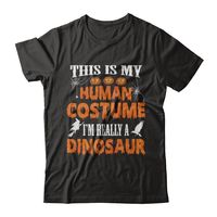 Great Family Store This Is My Human Costume I'm Really A Dinosaur Funny Halloween T-Shirt Men $22.99