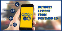 Lessons Businesses can Draw from Pokemon Go.