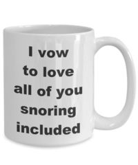 Summer wedding - i vow to love all of you snoring included gift white ceramic coffee mug $15.95