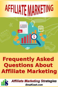 Frequently Asked Questions About Affiliate Marketing