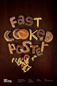 Fast Cooked Poster / BHSAD Student Work on Behance