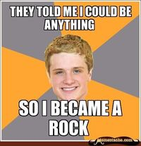 They told me I could be anything... So I became a rock! Oh Peeta (: