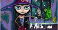 �˜† A Witch I Am, A Witch I Be, Nothing you say can ever change Me �˜†
