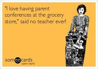 """""""I love having parent conferences at the grocery store,"""" said no teacher ever!"""