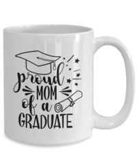 Proud mom of a graduate , 2919 graduation |highschool |college | graduation gift | white ceramic coffee mug $15.95