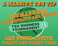 Tsu Madness Semi finals start today at 10 am Eastern