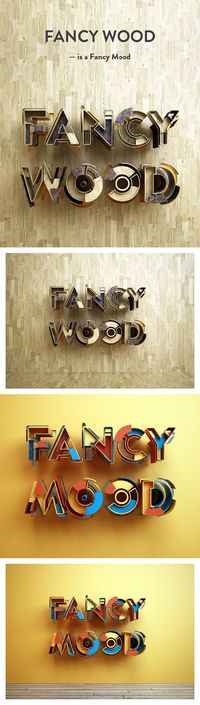 Be inspired by Fancy Wood is a Fancy Mood #3d #digitalart #typography #designinspiration