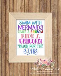 Swim With Mermaids Chase A Rainbow Ride A Unicorn Reach For