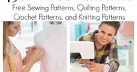Over 450 Free Patterns including free sewing patterns, free quilting patterns, free crochet patterns, free knitting patterns, and free sewing tutorials.
