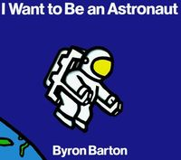 I Want To Be An Astronaut by Byron Barton - Fun, bold contour line drawings with a really lovely, simple description of space duties. This is a nice bedtime book for kids obsessed with the planets (like mine).
